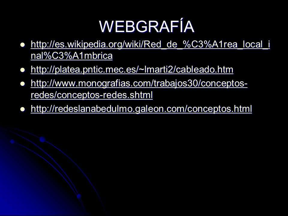 WEBGRAFÍA http://es.wikipedia.org/wiki/Red_de_%C3%A1rea_local_inal%C3%A1mbrica. http://platea.pntic.mec.es/~lmarti2/cableado.htm.