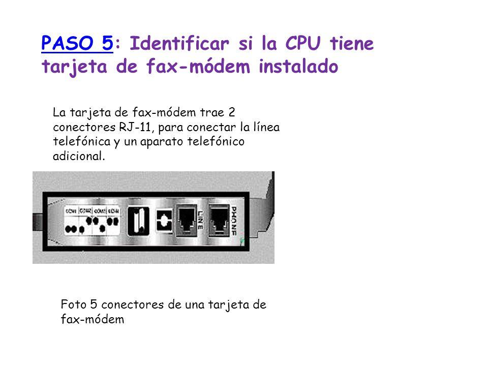 PASO 5: Identificar si la CPU tiene tarjeta de fax-módem instalado