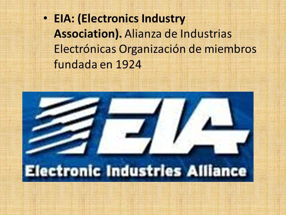 EIA: (Electronics Industry Association)