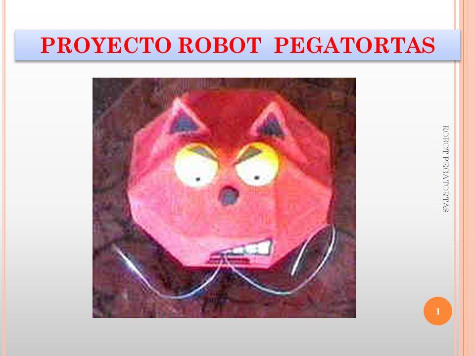 PROYECTO ROBOT PEGATORTAS