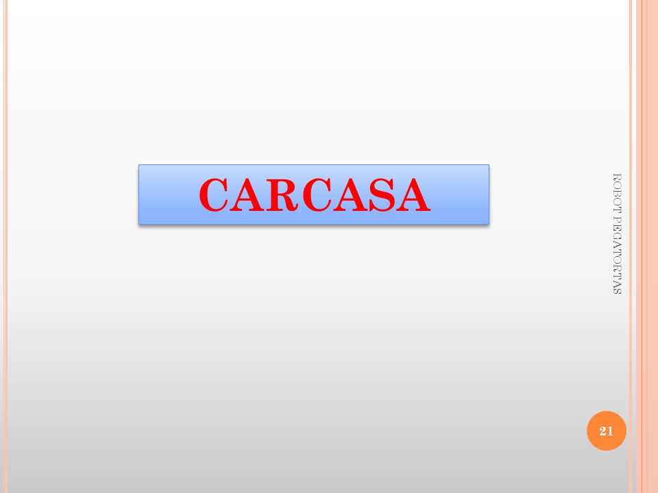 CARCASA ROBOT PEGATORTAS
