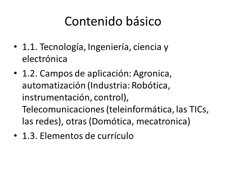 Contenido básico 1.1. Tecnología, Ingeniería, ciencia y electrónica