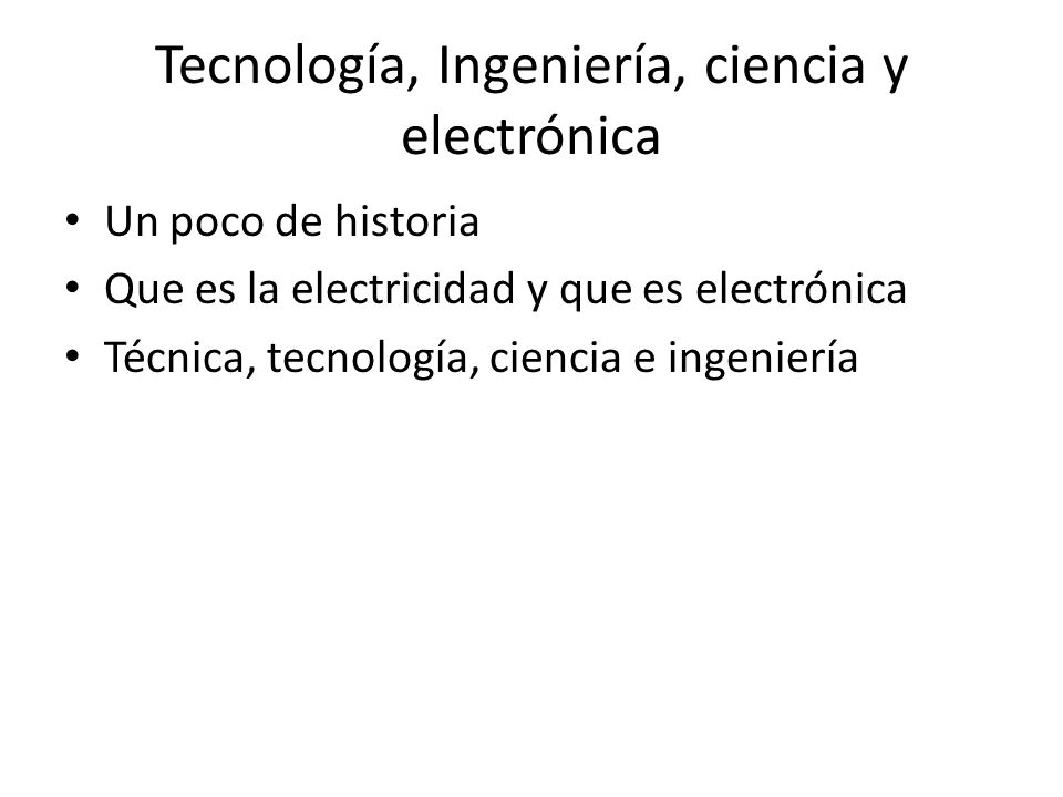 Tecnología, Ingeniería, ciencia y electrónica