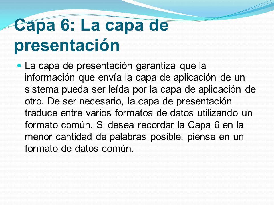 Capa 6: La capa de presentación