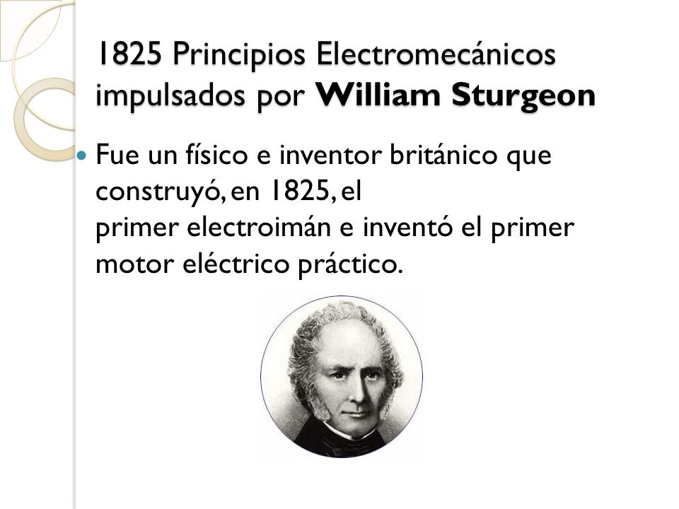 1825 Principios Electromecánicos impulsados por William Sturgeon