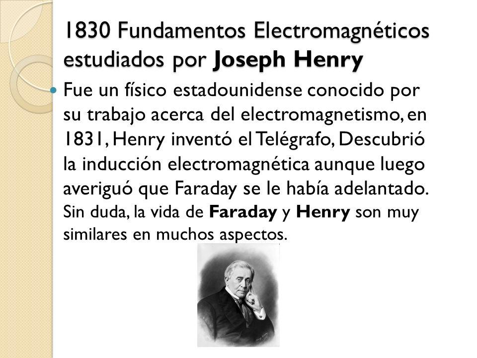 1830 Fundamentos Electromagnéticos estudiados por Joseph Henry