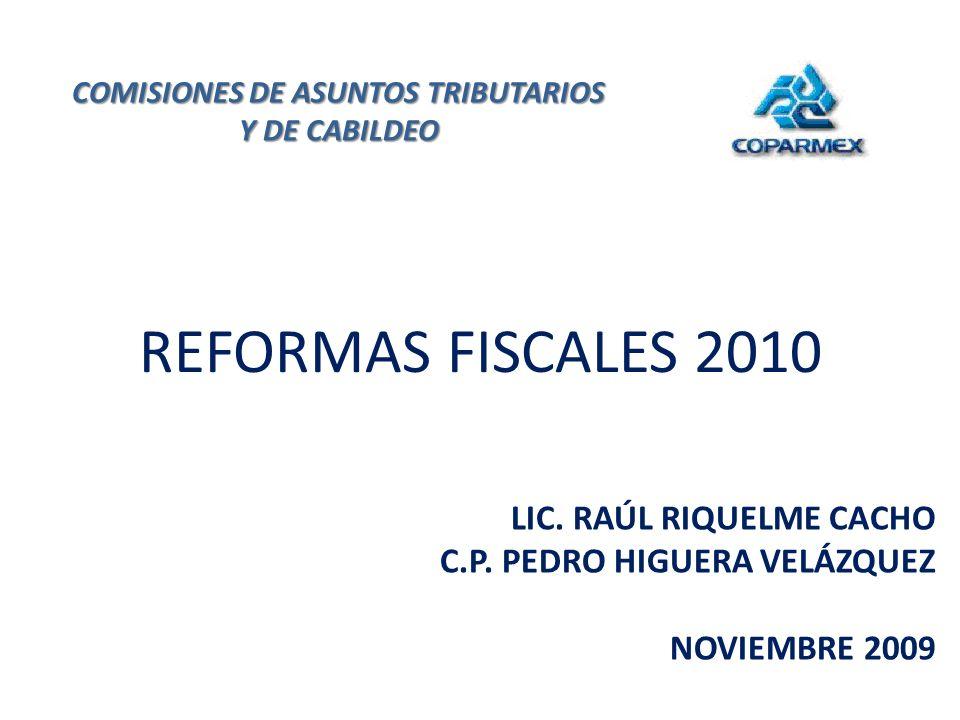 LIC. RAÚL RIQUELME CACHO C.P. PEDRO HIGUERA VELÁZQUEZ NOVIEMBRE 2009