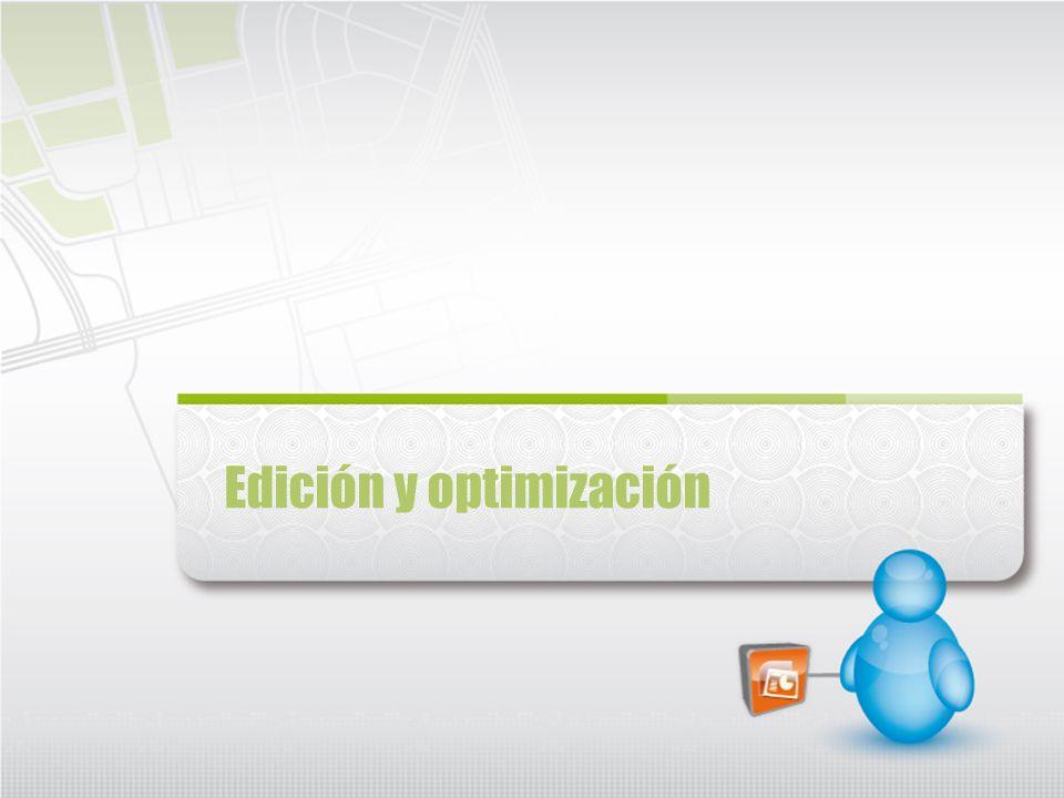 Edición y optimización