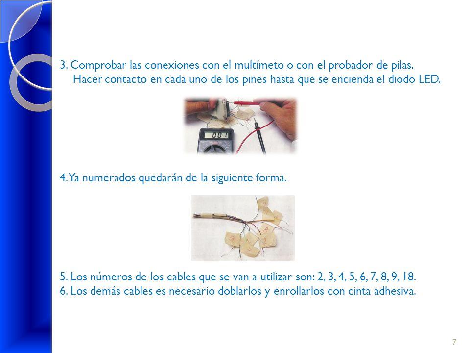 3. Comprobar las conexiones con el multímeto o con el probador de pilas.