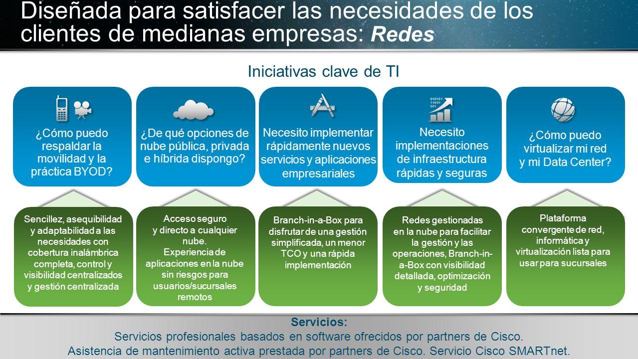 Diseñada para satisfacer las necesidades de los clientes de medianas empresas: Redes
