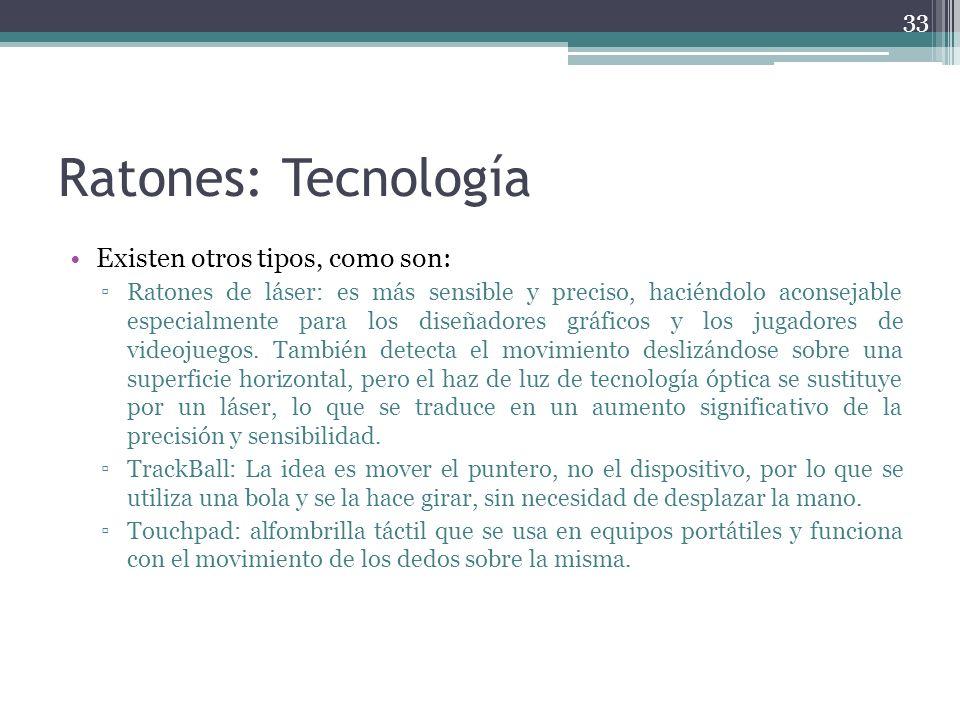 Ratones: Tecnología Existen otros tipos, como son: