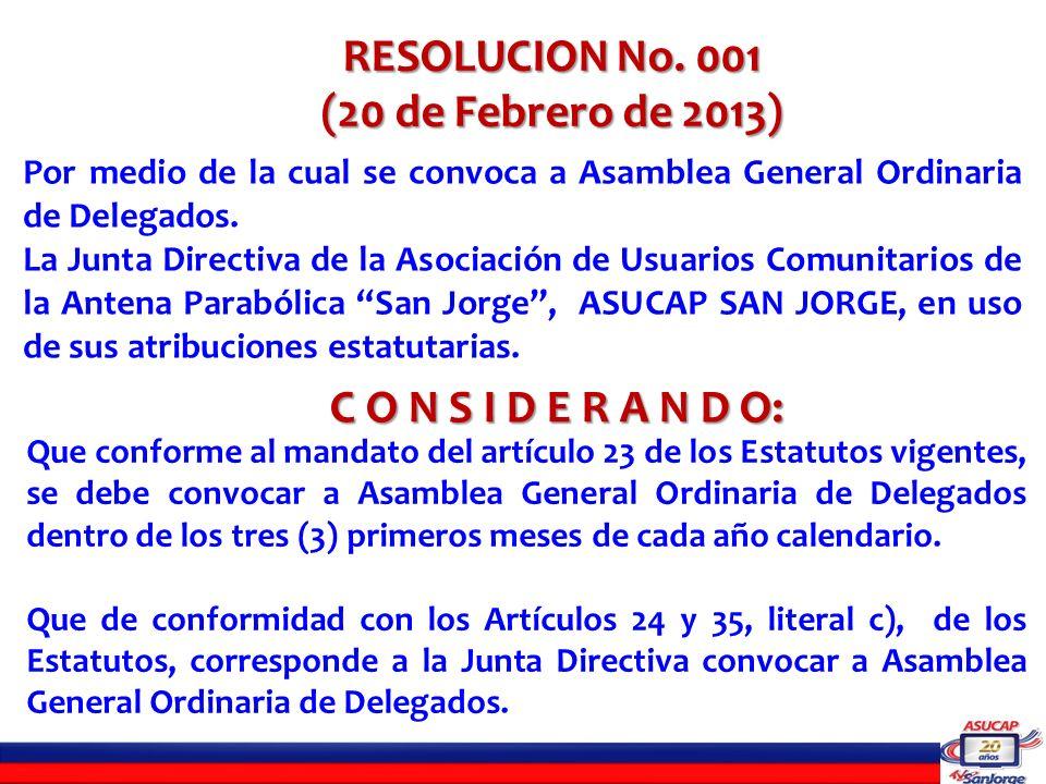 RESOLUCION No. 001 (20 de Febrero de 2013) C O N S I D E R A N D O: