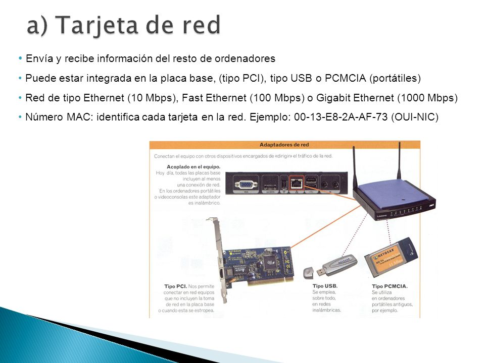 a) Tarjeta de red Envía y recibe información del resto de ordenadores