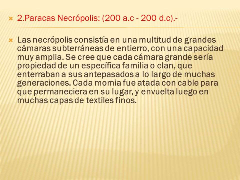 2.Paracas Necrópolis: (200 a.c - 200 d.c).-