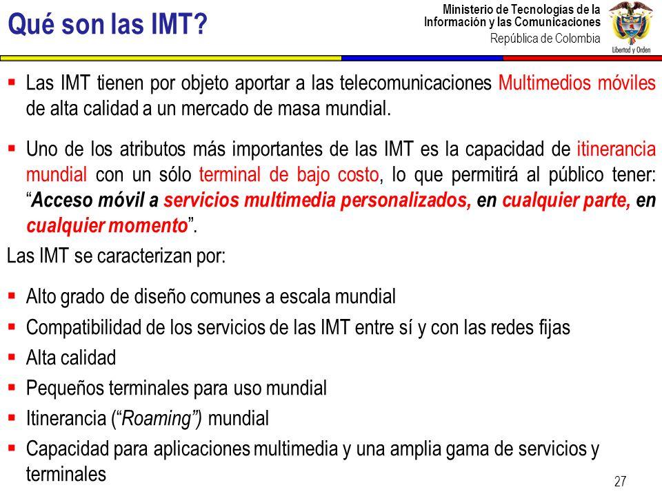 Qué son las IMT Las IMT tienen por objeto aportar a las telecomunicaciones Multimedios móviles de alta calidad a un mercado de masa mundial.