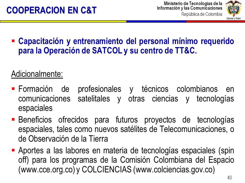 COOPERACION EN C&T Capacitación y entrenamiento del personal mínimo requerido para la Operación de SATCOL y su centro de TT&C.