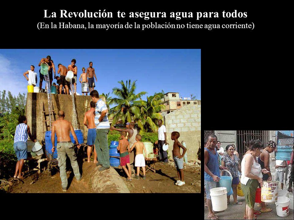 La Revolución te asegura agua para todos