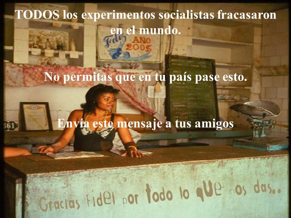 TODOS los experimentos socialistas fracasaron en el mundo.