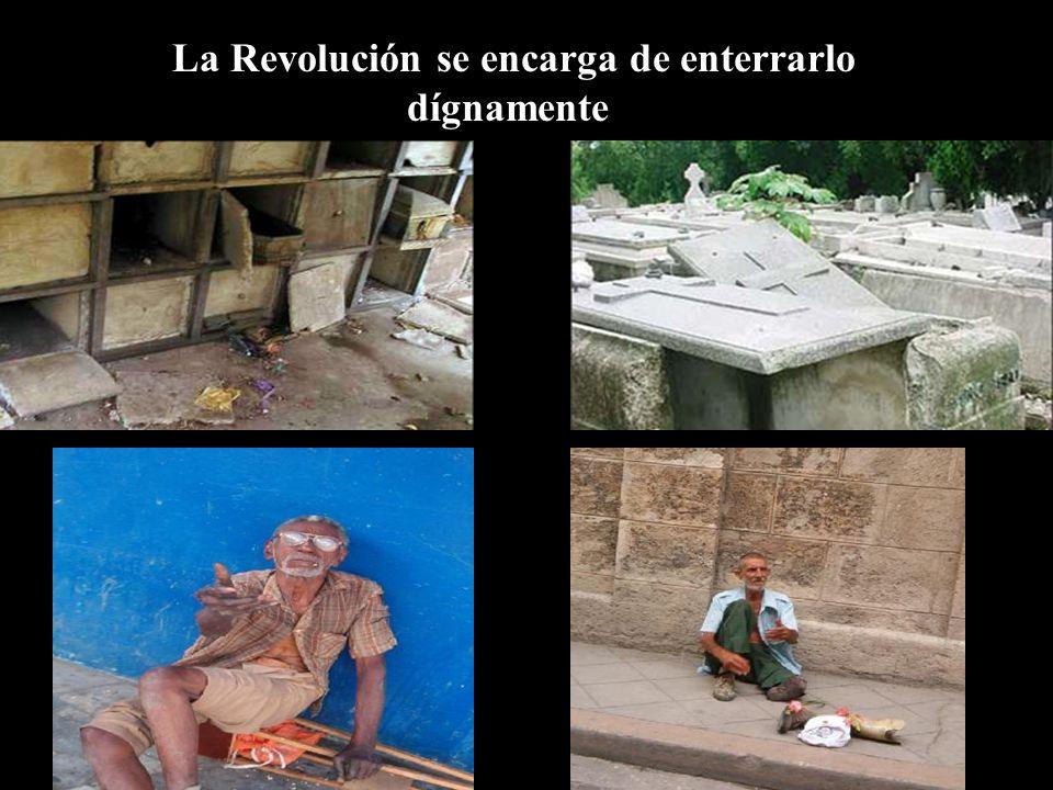 lLa Revolución se encarga de enterrarlo dígnamente