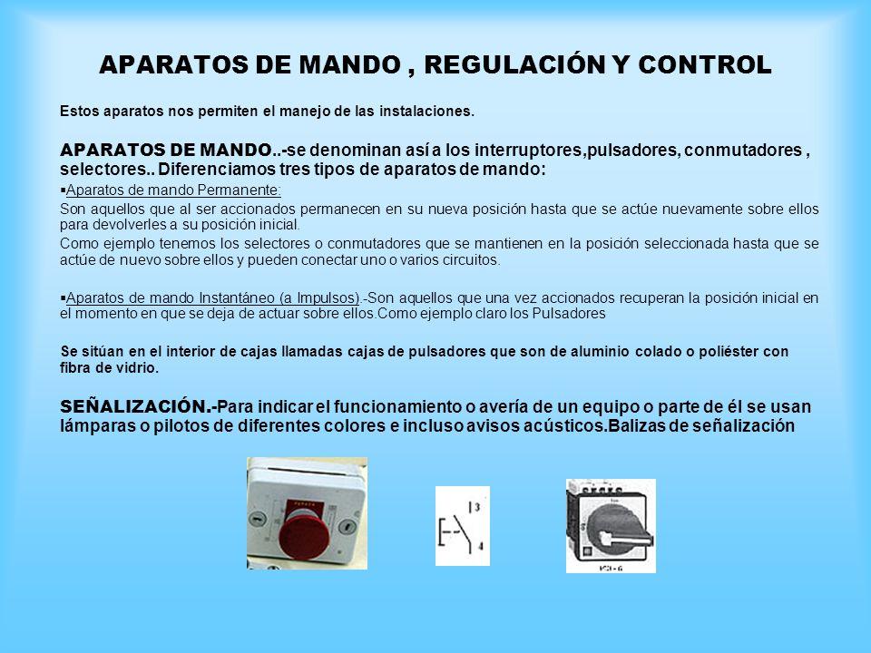 APARATOS DE MANDO , REGULACIÓN Y CONTROL