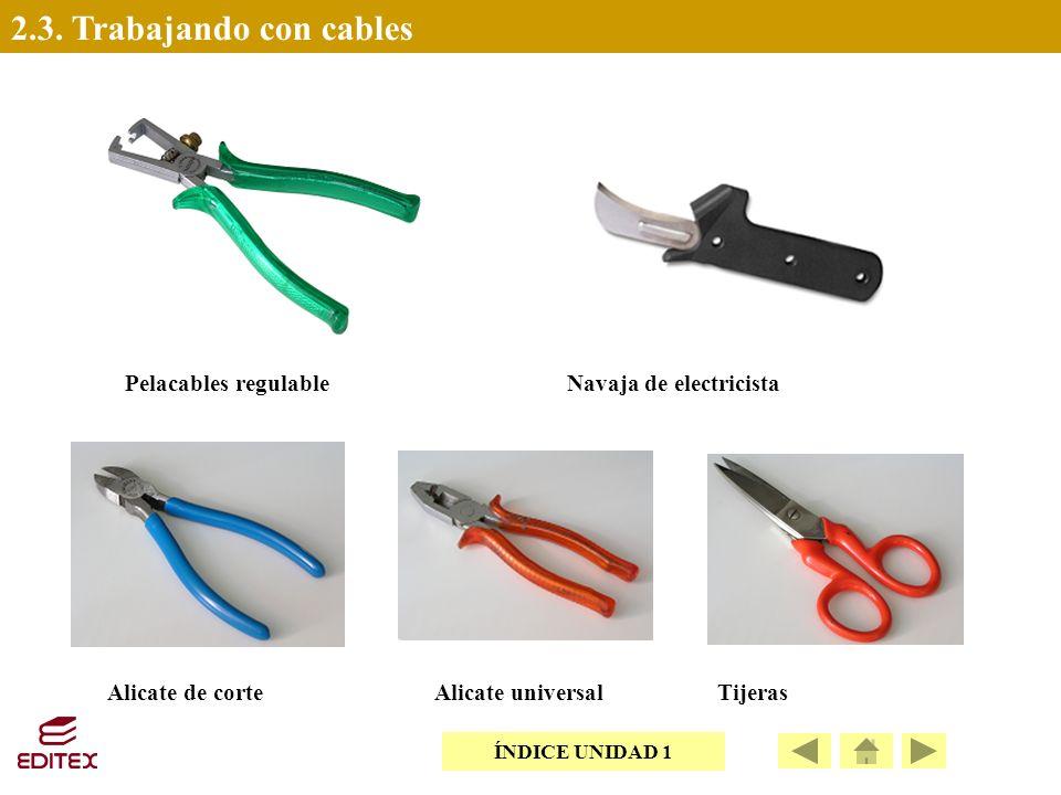 2.3. Trabajando con cables Pelacables regulable Navaja de electricista