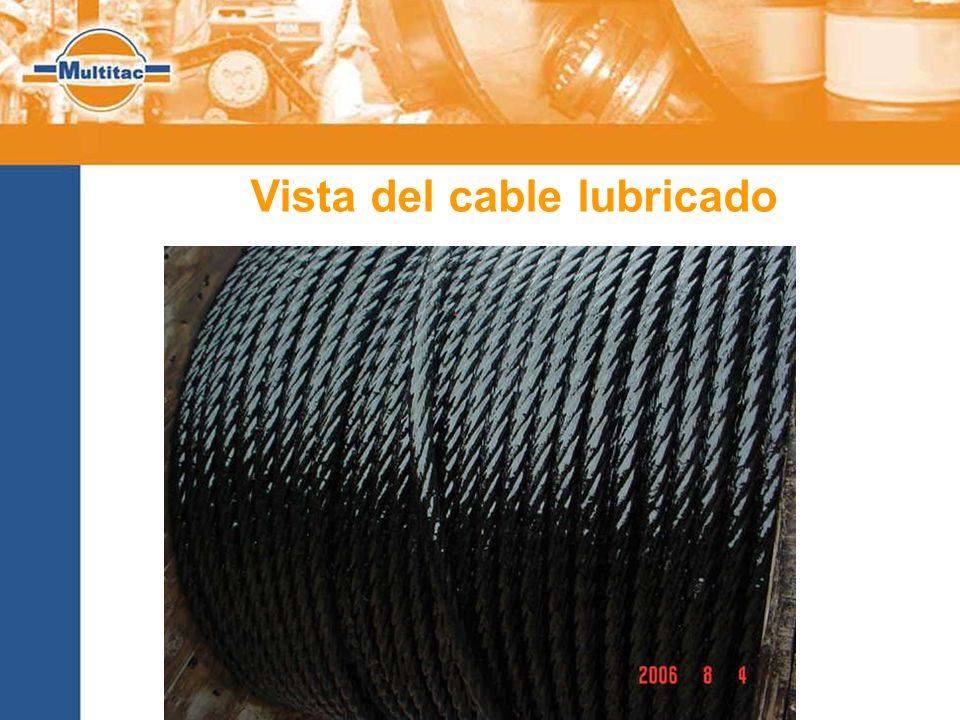 Vista del cable lubricado