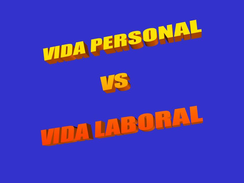 VIDA PERSONAL VS VIDA LABORAL