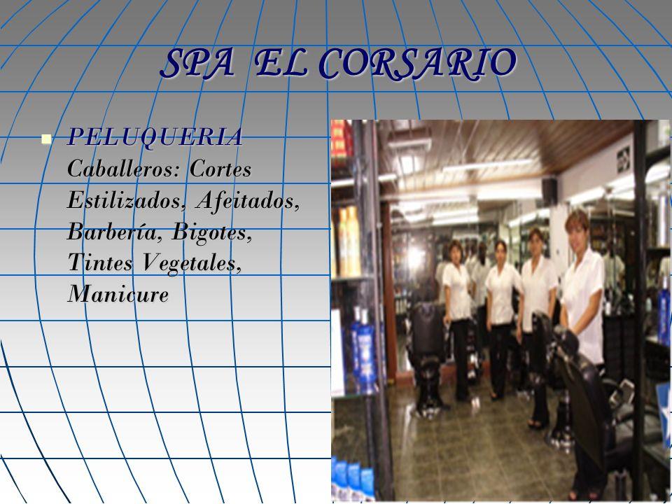 SPA EL CORSARIO PELUQUERIA Caballeros: Cortes Estilizados, Afeitados, Barbería, Bigotes, Tintes Vegetales, Manicure.