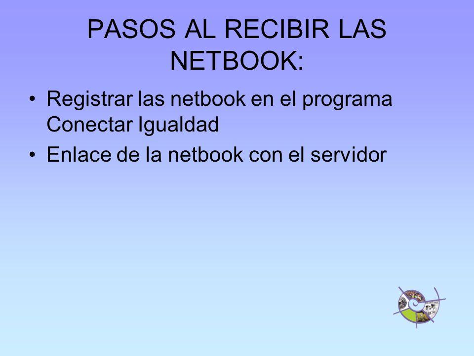 PASOS AL RECIBIR LAS NETBOOK: