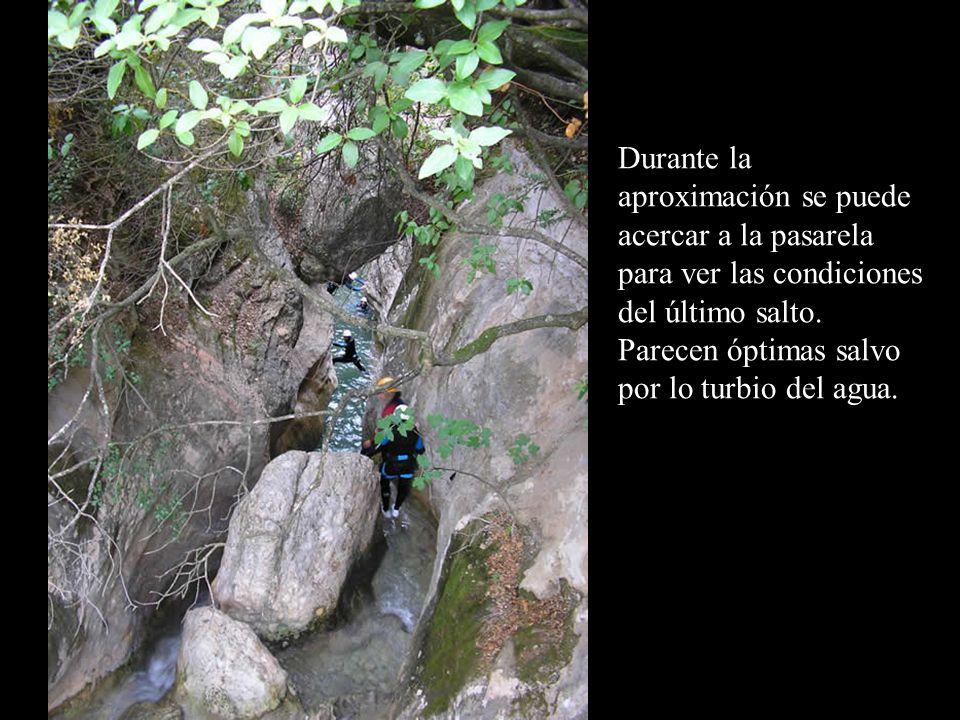Durante la aproximación se puede acercar a la pasarela para ver las condiciones del último salto.