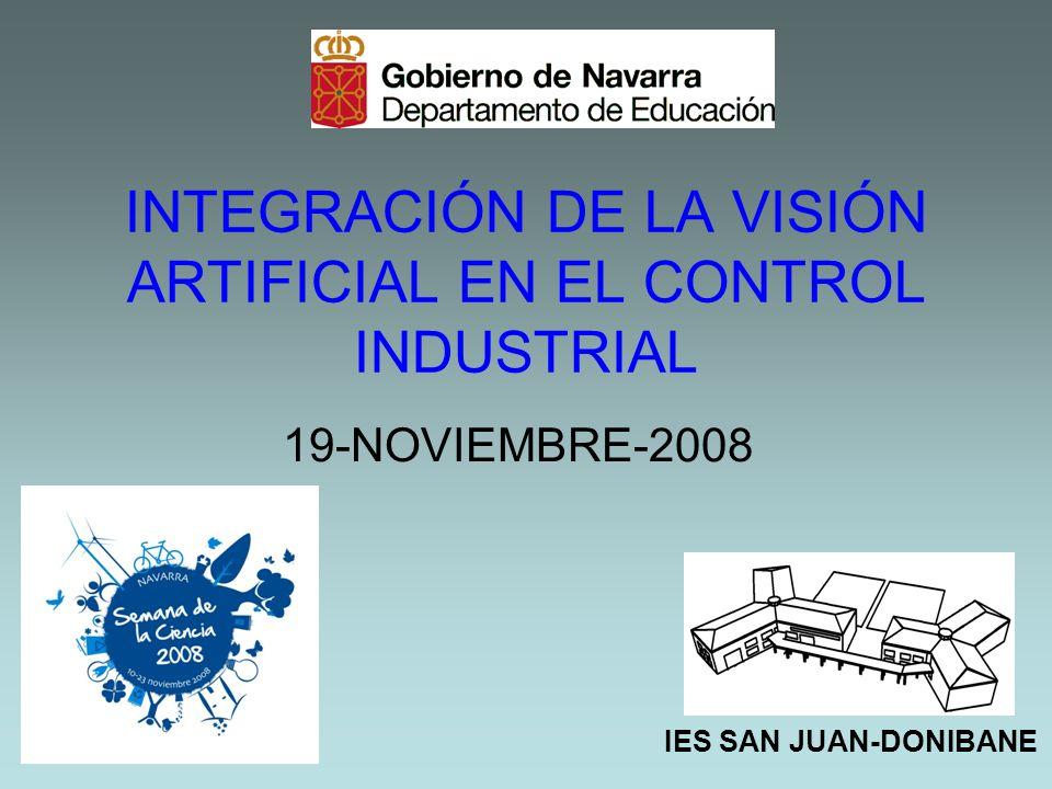 INTEGRACIÓN DE LA VISIÓN ARTIFICIAL EN EL CONTROL INDUSTRIAL