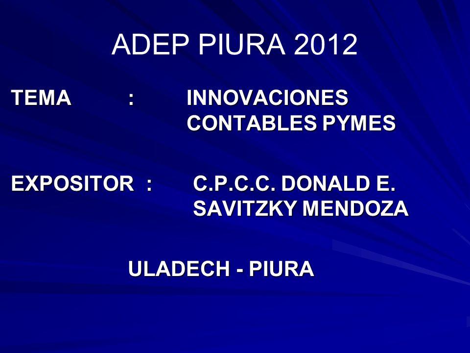 ADEP PIURA 2012 TEMA : INNOVACIONES CONTABLES PYMES