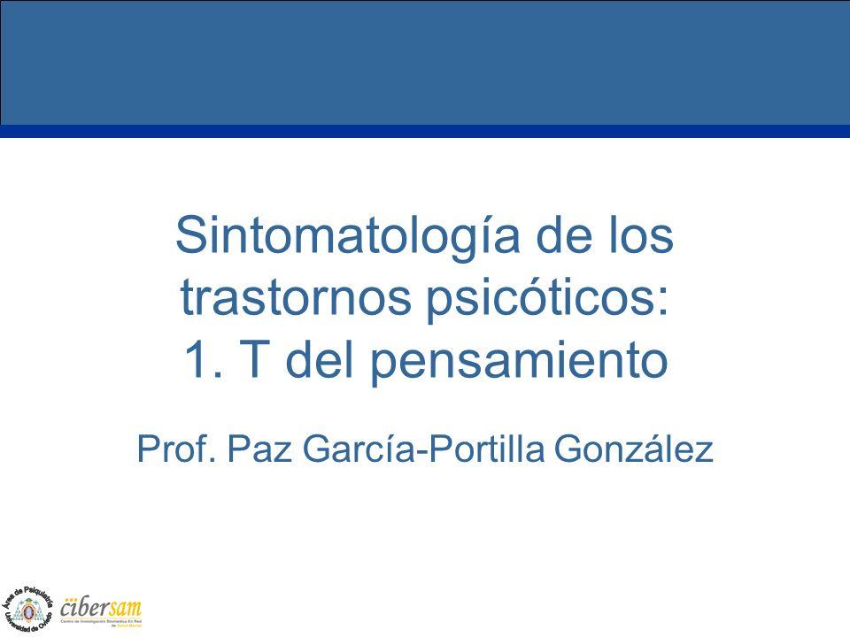 Sintomatología de los trastornos psicóticos: 1. T del pensamiento