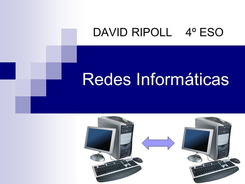 DAVID RIPOLL 4º ESO Redes Informáticas
