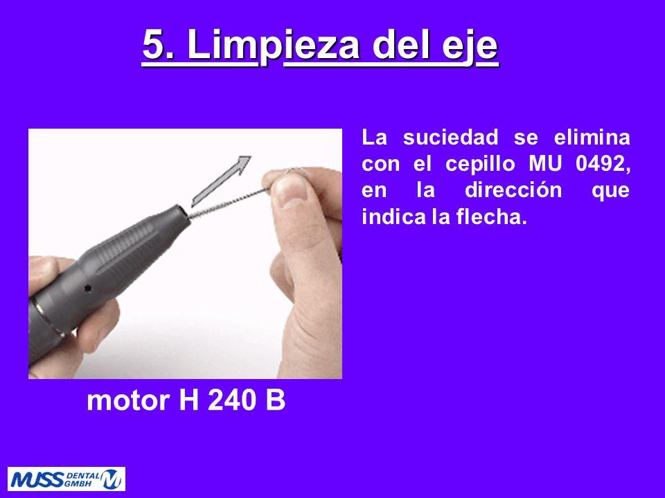 5. Limpieza del eje motor H 240 B