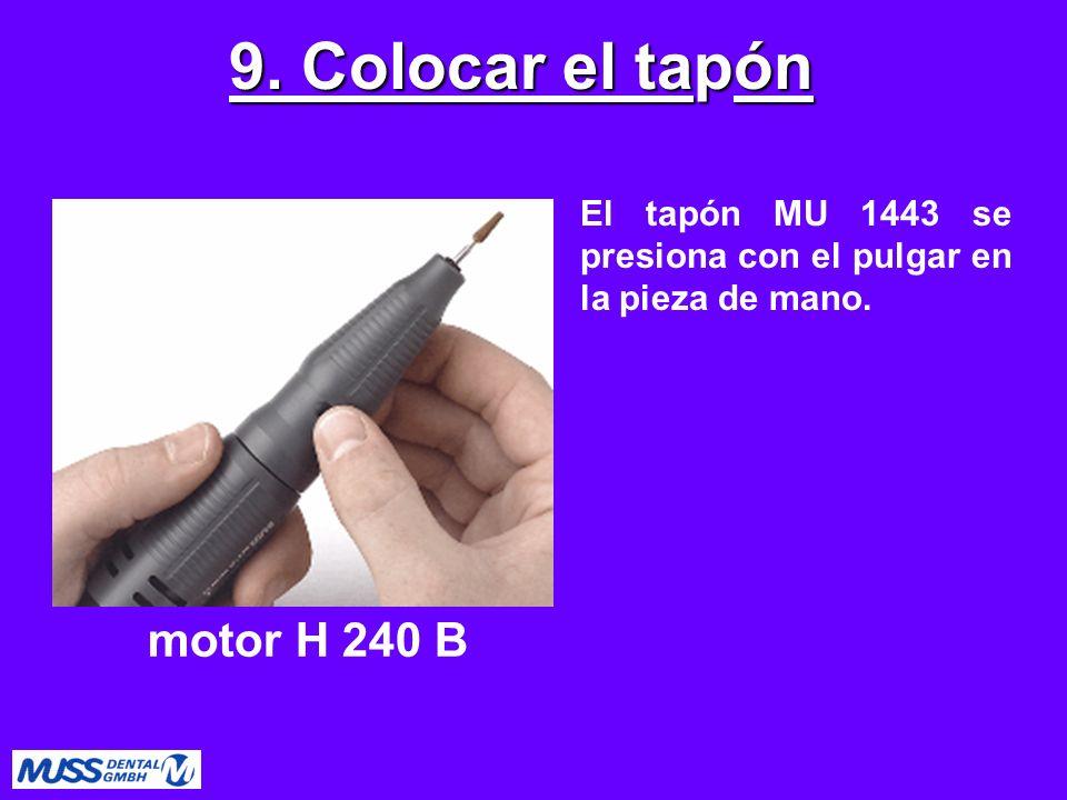 9. Colocar el tapón motor H 240 B