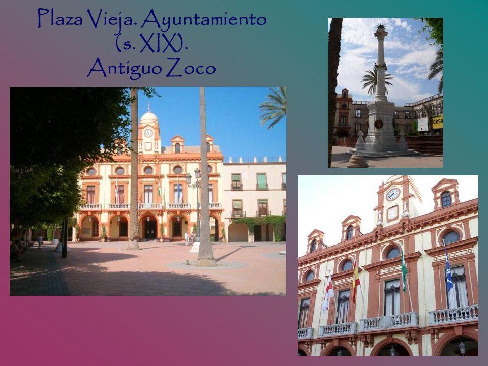 Plaza Vieja. Ayuntamiento (s. XIX). Antiguo Zoco