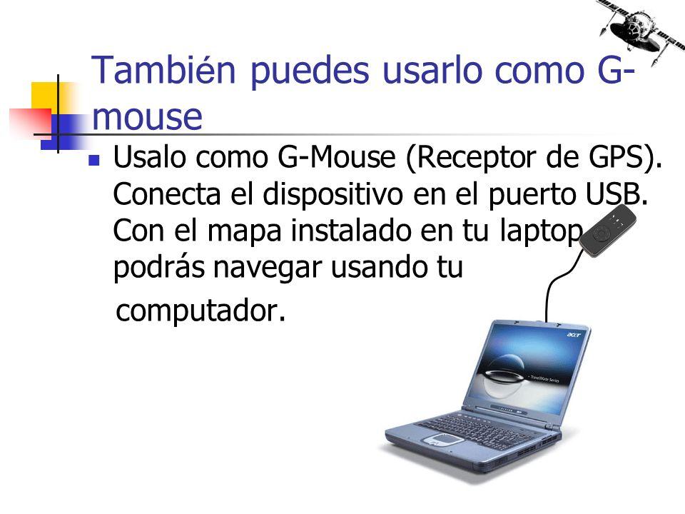 También puedes usarlo como G-mouse