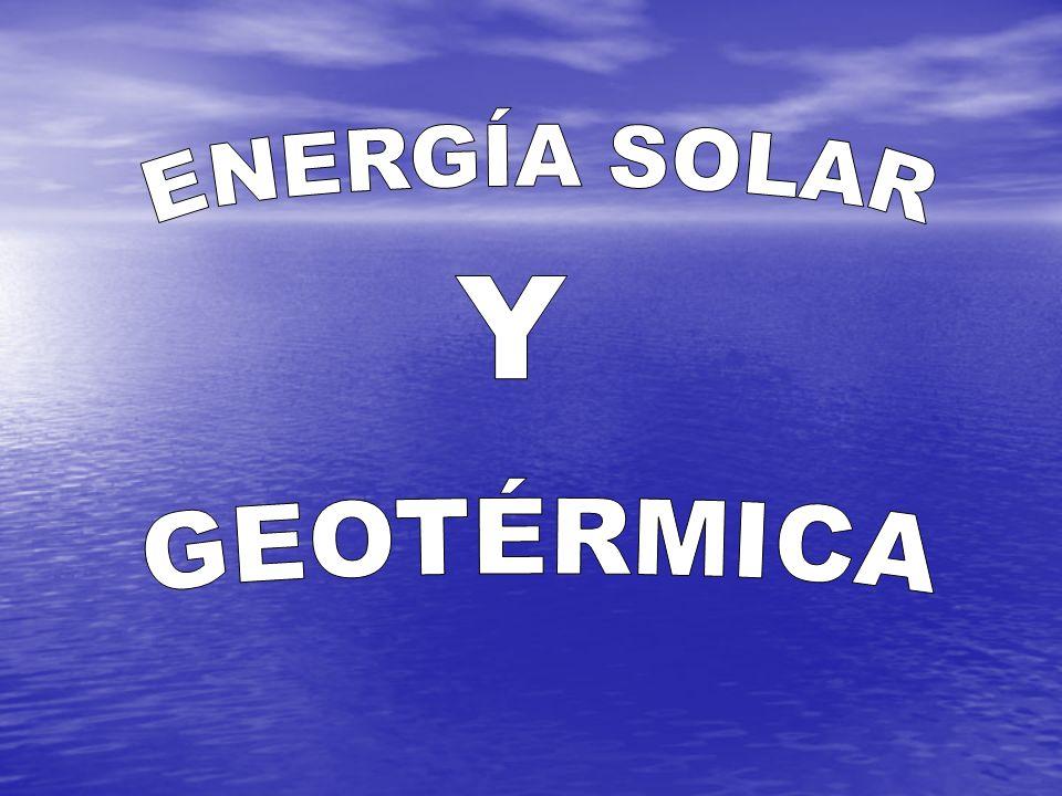 ENERGÍA SOLAR Y GEOTÉRMICA