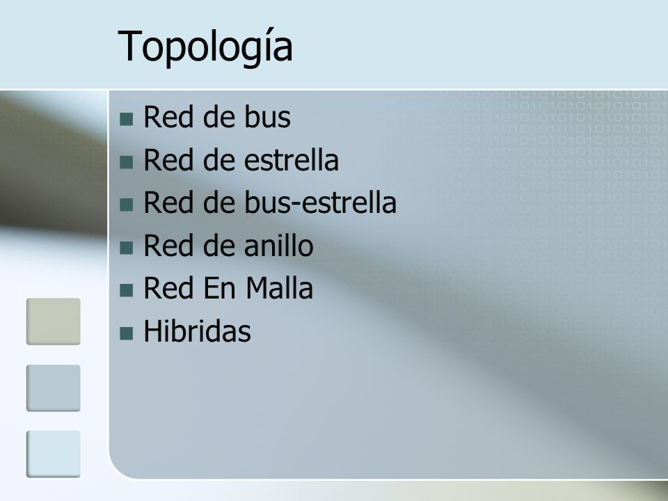 Topología Red de bus Red de estrella Red de bus-estrella Red de anillo