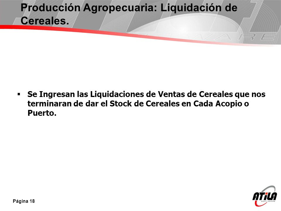 Producción Agropecuaria: Liquidación de Cereales.