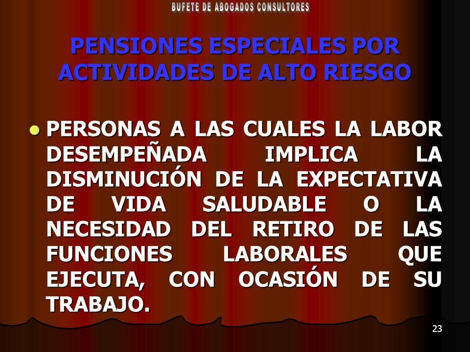 PENSIONES ESPECIALES POR ACTIVIDADES DE ALTO RIESGO
