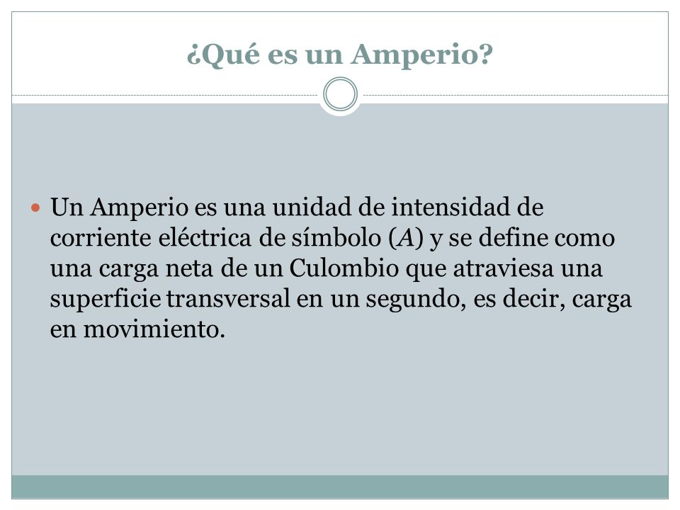 ¿Qué es un Amperio