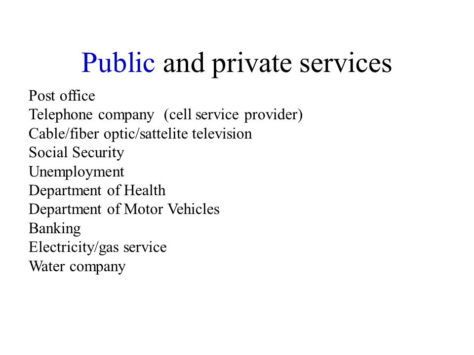 Public and private services