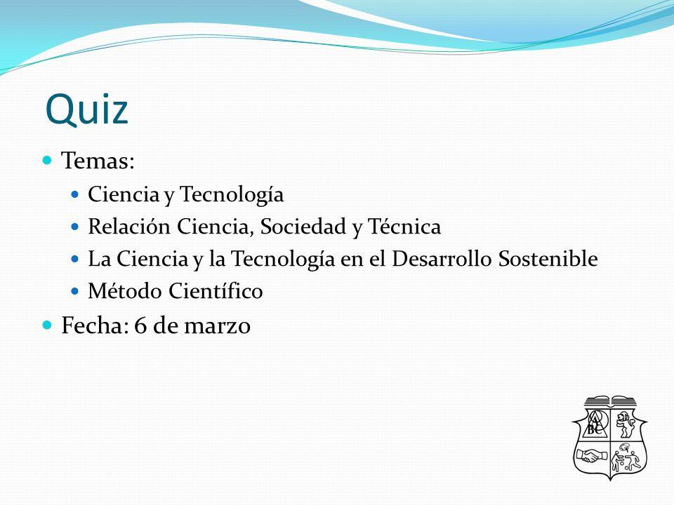 Quiz Temas: Fecha: 6 de marzo Ciencia y Tecnología