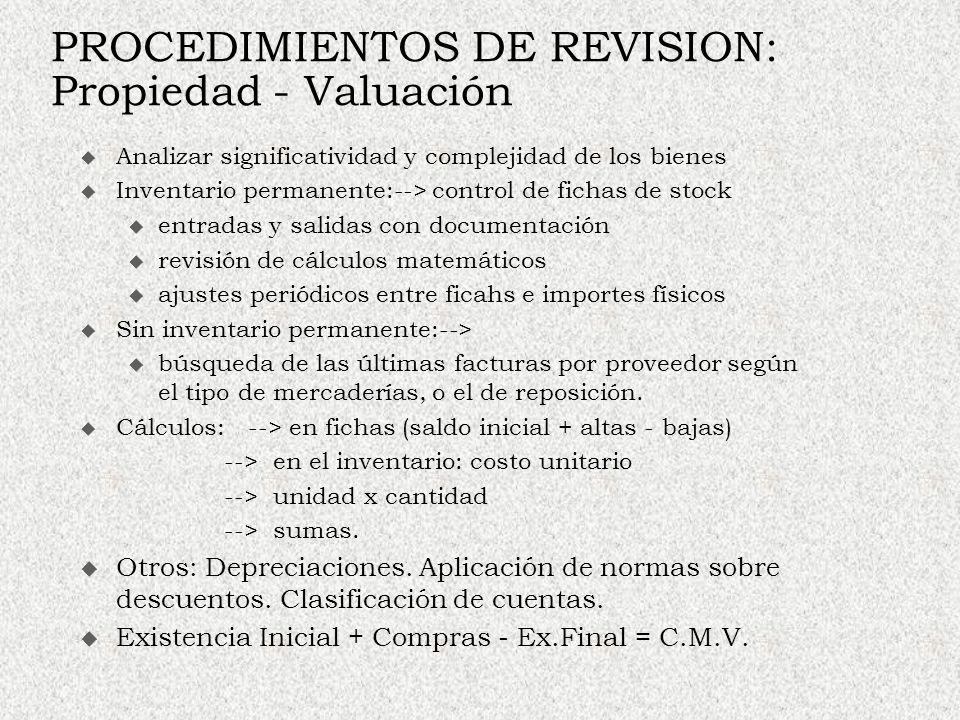 PROCEDIMIENTOS DE REVISION: Propiedad - Valuación