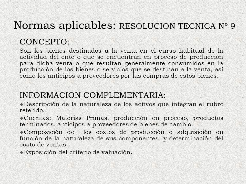 Normas aplicables: RESOLUCION TECNICA Nº 9