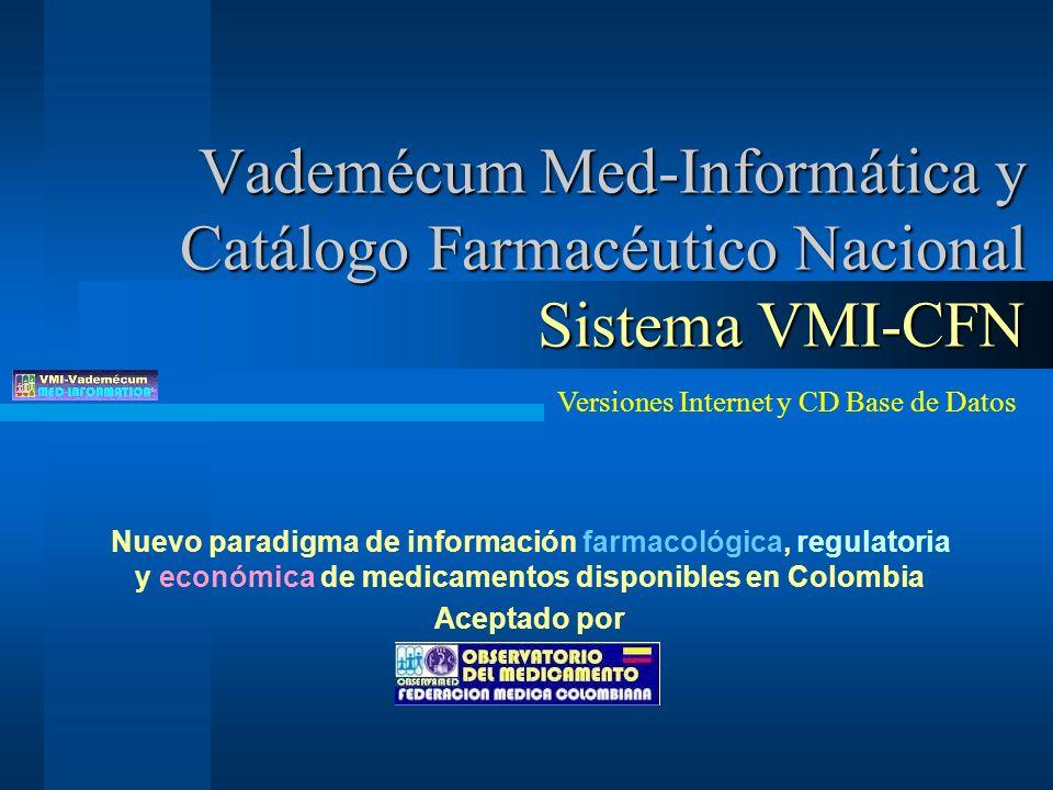 Vademécum Med-Informática y Catálogo Farmacéutico Nacional Sistema VMI-CFN