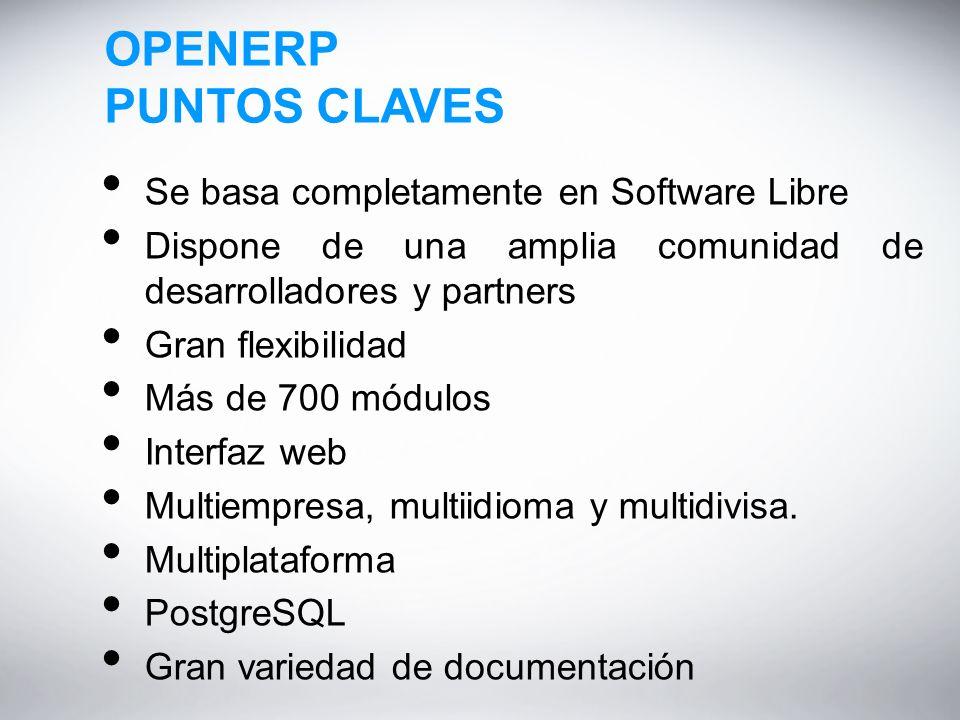 OPENERP PUNTOS CLAVES Se basa completamente en Software Libre