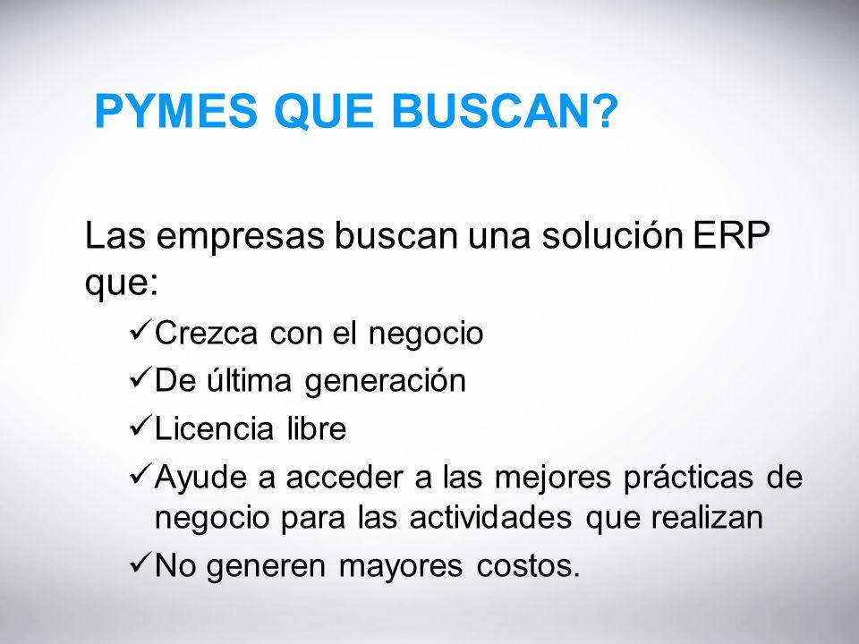 PYMES QUE BUSCAN Las empresas buscan una solución ERP que: